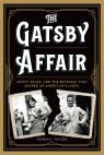 link and cover image for the book The Gatsby Affair: Scott, Zelda, and the Betrayal that Shaped an American Classic