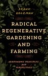 link and cover image for the book Radical Regenerative Gardening and Farming: Biodynamic Principles and Perspectives
