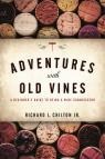 link and cover image for the book Adventures with Old Vines: A Beginner's Guide to Being a Wine Connoisseur
