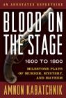 link and cover image for the book Blood on the Stage, 1600 to 1800: Milestone Plays of Murder, Mystery, and Mayhem