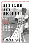 link and cover image for the book Singles and Smiles: How Artie Wilson Broke Baseball's Color Barrier