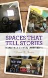 link and cover image for the book Spaces that Tell Stories: Recreating Historical Environments