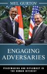link and cover image for the book Engaging Adversaries: Peacemaking and Diplomacy in the Human Interest