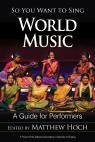 link and cover image for the book So You Want to Sing World Music: A Guide for Performers