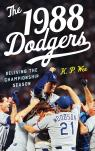 link and cover image for the book The 1988 Dodgers: Reliving the Championship Season