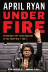 link and cover image for the book Under Fire: Reporting from the Front Lines of the Trump White House