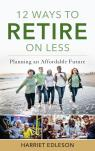 link and cover image for the book 12 Ways to Retire on Less: Planning an Affordable Future