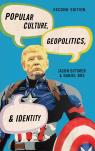 link and cover image for the book Popular Culture, Geopolitics, and Identity, Second Edition