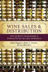 link and cover image for the book Wine Sales and Distribution: The Secrets to Building a Consultative Selling Approach