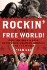 link and cover image for the book Rockin' the Free World!: How the Rock & Roll Revolution Changed America and the World