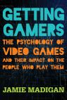 link and cover image for the book Getting Gamers: The Psychology of Video Games and Their Impact on the People who Play Them