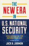 link and cover image for the book The New Era in U.S. National Security: Challenges of the Information Age, Second Edition