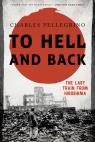 link and cover image for the book To Hell and Back: The Last Train from Hiroshima