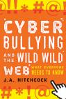 link and cover image for the book Cyberbullying and the Wild, Wild Web: What You Need to Know