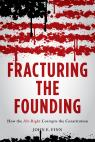 link and cover image for the book Fracturing the Founding: How the Alt-Right Corrupts the Constitution