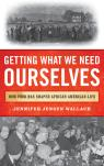 link and cover image for the book Getting What We Need Ourselves: How Food Has Shaped African American Life