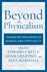 link and cover image for the book Beyond Physicalism: Toward Reconciliation of Science and Spirituality
