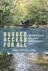 link and cover image for the book Rugged Access for All: A Guide for Pushiking America's Diverse Trails with Mobility Chairs and Strollers