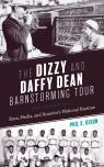 link and cover image for the book The Dizzy and Daffy Dean Barnstorming Tour: Race, Media, and America's National Pastime