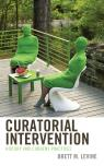 link and cover image for the book Curatorial Intervention: History and Current Practices