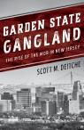 link and cover image for the book Garden State Gangland: The Rise of the Mob in New Jersey