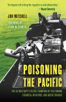 link and cover image for the book Poisoning the Pacific: The US Military's Secret Dumping of Plutonium, Chemical Weapons, and Agent Orange