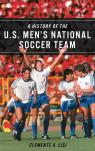 link and cover image for the book A History of the U.S. Men's National Soccer Team