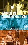 link and cover image for the book Women in Fundamentalism: Modesty, Marriage, and Motherhood