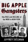 link and cover image for the book Big Apple Gangsters: The Rise and Decline of the Mob in New York