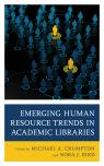 link and cover image for the book Emerging Human Resource Trends in Academic Libraries