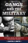 link and cover image for the book Gangs and the Military: Gangsters, Bikers, and Terrorists with Military Training, Updated Edition