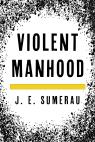 link and cover image for the book Violent Manhood