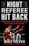 link and cover image for the book The Night the Referee Hit Back: Memorable Moments from the World of Boxing