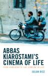 link and cover image for the book Abbas Kiarostami's Cinema of Life: From Homework to Like Someone in Love