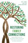 link and cover image for the book Restoring Family Connections: Helping Targeted Parents and Adult Alienated Children Work through Conflict, Improve Communication, and Enhance Relationships