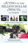 link and cover image for the book Acting in the Million Dollar Minute, the Sequel: The Art of Acting in TV Commercials, Updated and Expanded