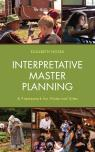 link and cover image for the book Interpretative Master Planning: A Framework for Historical Sites