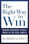 link and cover image for the book The Right Way to Win: Making Business Ethics Work in the Real World