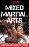 link and cover image for the book Mixed Martial Arts: A History from Ancient Fighting Sports to the UFC