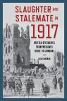 link and cover image for the book Slaughter and Stalemate in 1917: British Offensives from Messines Ridge to Cambrai