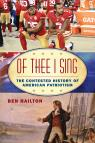 link and cover image for the book Of Thee I Sing: The Contested History of American Patriotism