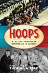 link and cover image for the book Hoops: A Cultural History of Basketball in America