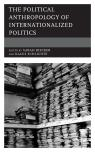 link and cover image for the book The Political Anthropology of Internationalized Politics