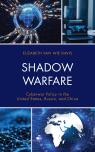 link and cover image for the book Shadow Warfare: Cyberwar Policy in the United States, Russia and China