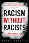 link and cover image for the book Racism without Racists: Color-Blind Racism and the Persistence of Racial Inequality in America, Sixth Edition