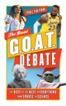 link and cover image for the book The Great GOAT Debate: The Best of the Best in Everything from Sports to Science