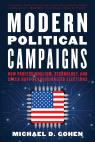 link and cover image for the book Modern Political Campaigns: How Professionalism, Technology, and Speed Have Revolutionized Elections