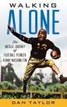link and cover image for the book Walking Alone: The Untold Journey of Football Pioneer Kenny Washington