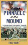 link and cover image for the book Pinnacle on the Mound: Cy Young Award Winners Talk Baseball