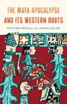 link and cover image for the book The Maya Apocalypse and Its Western Roots